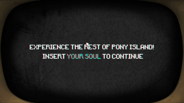 PONY ISLAND - Insert soul to continue